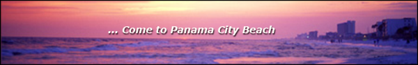 Come to Panama City Beach, FL